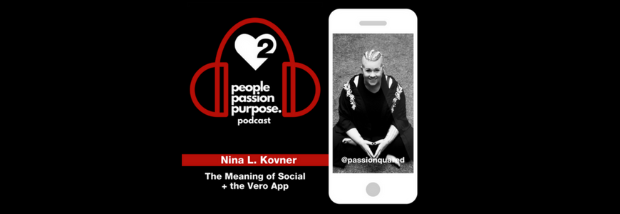 Nina L Kovner people passion purpose podcast passion squared